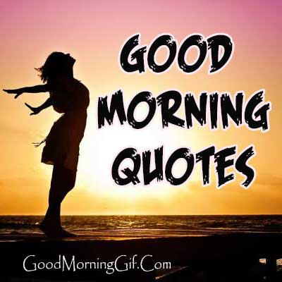 Good Morning Quotes, Inspirational Quotes & Motivational Quotes