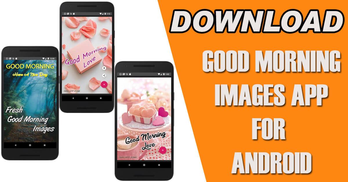 Fresh Good Morning Image App
